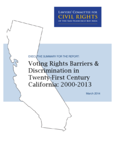 Voting Rights Barriers & Discrimination in Twenty-First Century California: 2000-2013 - Executive Summary (2014)